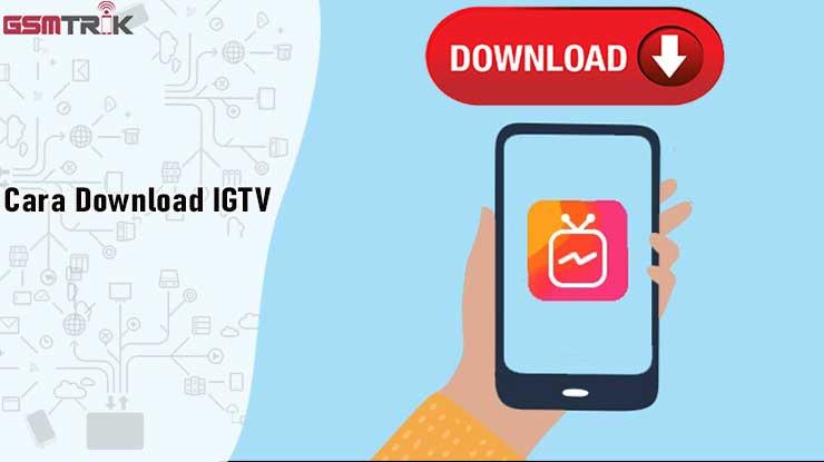 Cara Download IGTV Instagram