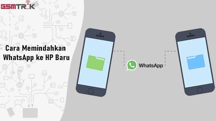 Cara Memindahkan WhatsApp ke HP Baru