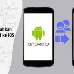 Cara Memindahkan Kontak Android ke iOS