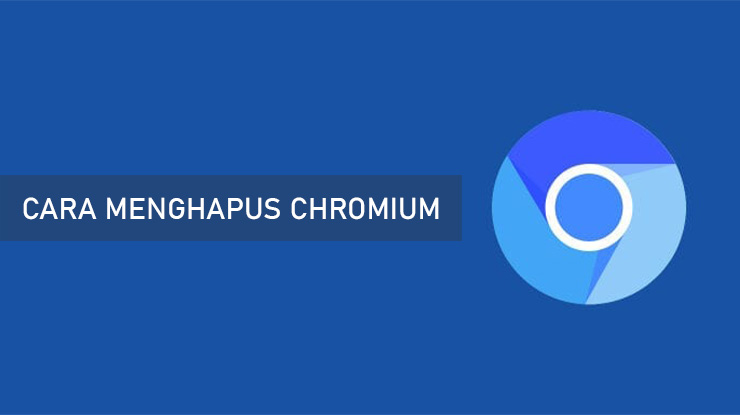 Cara Menghapus Chromium Permanen di Windows 10