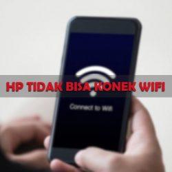 Penyebab dan Cara Mengatasi HP Tidak Konek WiFi