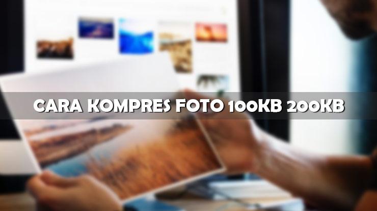 Cara Kompres Foto 100KB 200KB Online Offline Tanpa Kurangi Kualitas