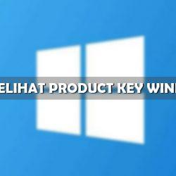 Cara Melihat Product Key Windows 10 Terlengkap