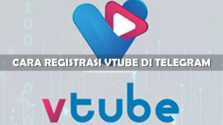 Langkah Tutorial Cara Registrasi Vtube di Telegram