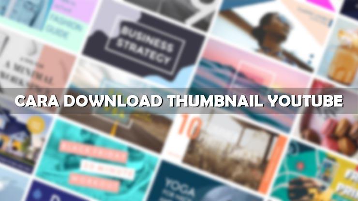 Cara Download Thumbnail Youtube Lewat HP dan PC