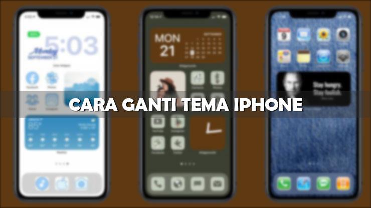 Cara Ganti Tema iPhone Tanpa Jailbreak Terbaru