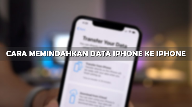 Cara Memindahkan Data iPhone ke iPhone Anti Ribet