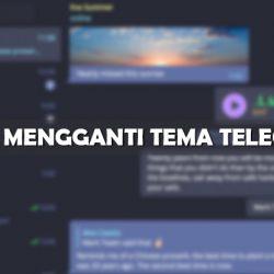 Cara Mengganti Tema Telegram