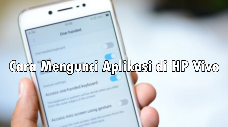 Cara Mengunci Aplikasi di HP Vivo