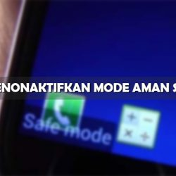 Cara Menonaktifkan Mode Aman Samsung yang Susah Semua Tipe