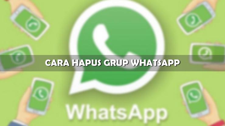 Cara Hapus Grup WhatsApp Permanen dan Ketentuannya