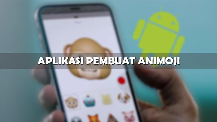 Rekomendasi Aplikasi Pembuat Animoji Terbaik