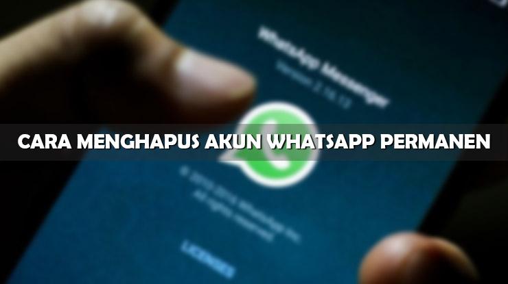 Tutorial Cara Menghapus Akun WhatsApp Permanen