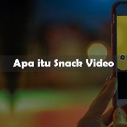 Apa itu Snack Video