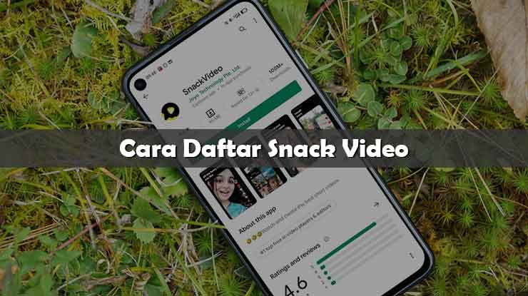 Cara Daftar Snack Video