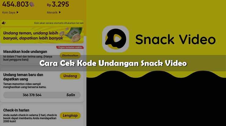 Cara Cek Kode Undangan Snack Video
