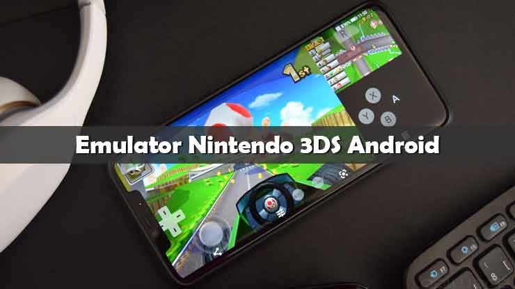 Emulator Nintendo 3DS Android