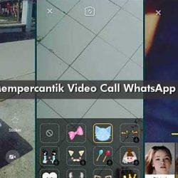 Aplikasi Mempercantik Video Call WhatsApp di Android