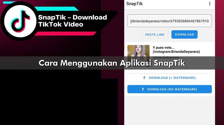 Cara Menggunakan Aplikasi SnapTik