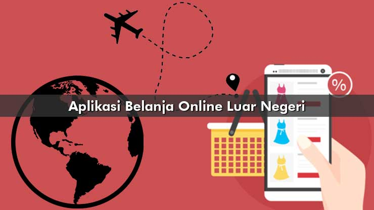 Aplikasi Belanja Online Luar Negeri