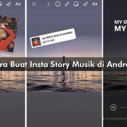 Cara Buat Insta Story Musik di Android