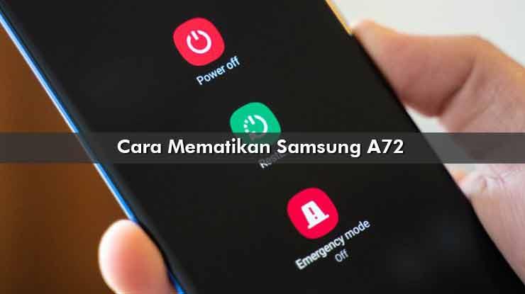 Cara Mematikan Samsung A72