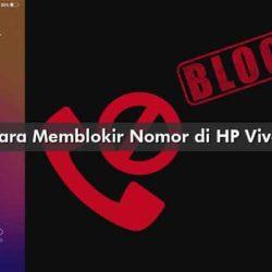 Cara Memblokir Nomor di HP Vivo