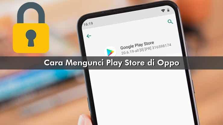 Cara Mengunci Play Store di Oppo