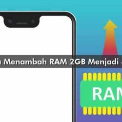 Cara Menambah RAM 2GB Menjadi 4GB