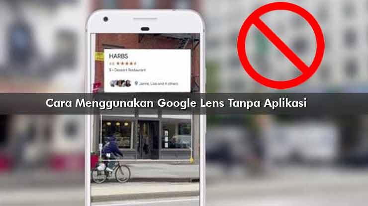 Cara Menggunakan Google Lens Tanpa Aplikasi