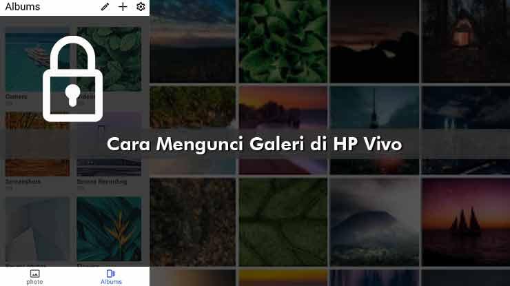 Cara Mengunci Galeri di HP Vivo