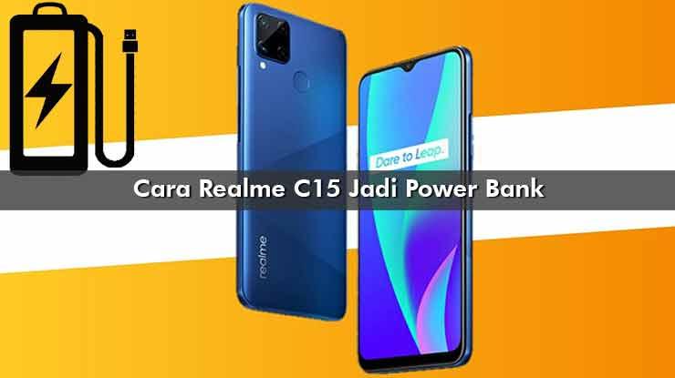 Cara Realme C15 Jadi Power Bank