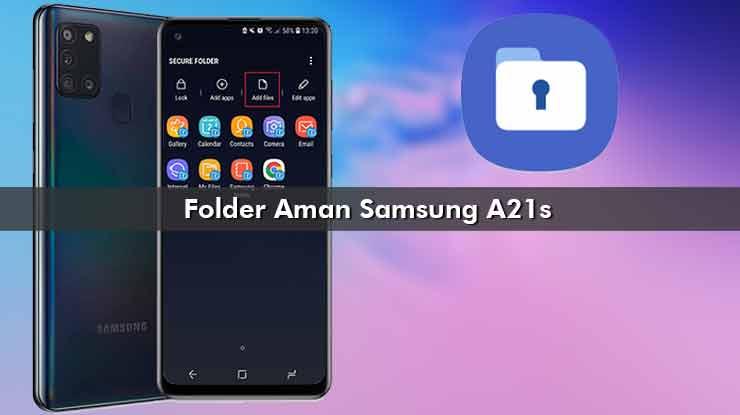 Folder Aman Samsung A21s