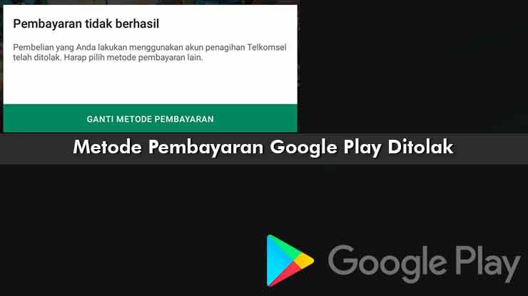 Metode Pembayaran Google Play Ditolak